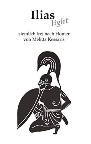 9783931569013: Ilias light: Ziemlich frei nach Homer