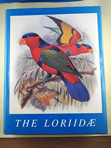 9783931576004: A Monograph Of The Lories Or Brush-Tongued Parrots Composing The Family Loriidae