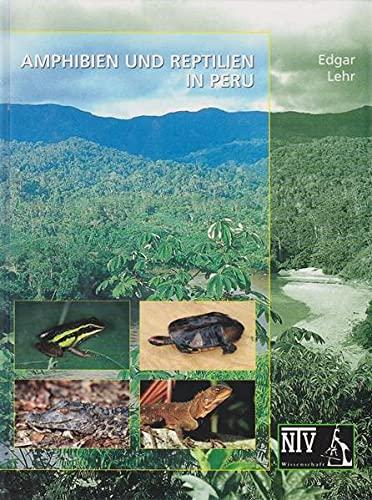 Amphibien und Reptilien in Peru: Edgar Lehr