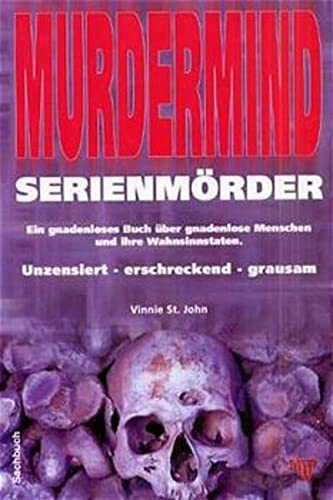 9783931608392: Murdermind - Serienmörder: Ein gnadenloses Buch über gnadenlose Menschen und ihre Wahnsinnstaten