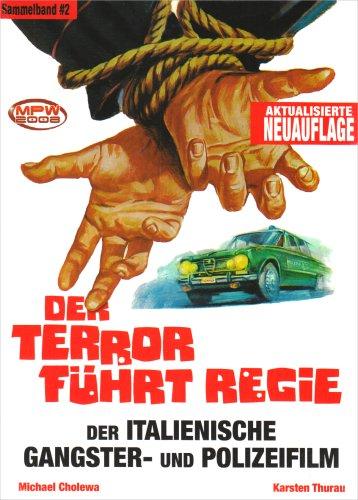 9783931608910: Der Terror f�hrt Regie: Der Italienische Gangster- und Polizeifilm 1968 - 1982