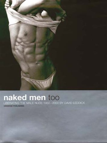 9783931613655: Naked Men, Too: Liberating the Male Nude, 1950-2000