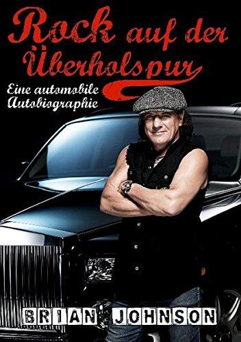 9783931624644: Rock auf der Überholspur: Eine automobile Autobiographie
