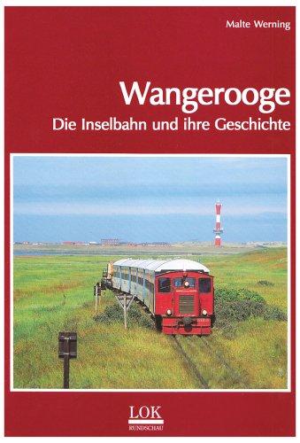 Wangerooge, Die Inselbahn und ihre Geschichte - Werning, Malte