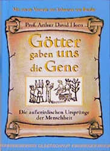 Götter gaben uns die Gene: Arthur David Horn