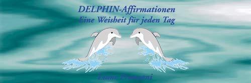 9783931652920: Delphin-Affirmationen: Eine Weisheit für jeden Tag