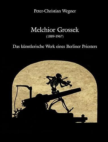 Melchior Grossek (1889-1967).: Wegner, Peter-Christian:
