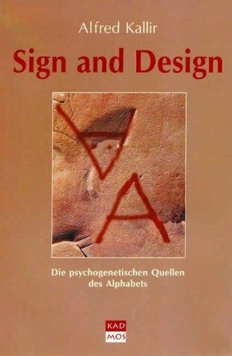 9783931659097: Sign and Design. Die psychogenetischen Quellen des Alphabets
