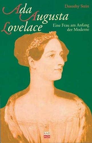 Ada Augusta Lovelace. Eine Frau am Anfang: Stein, Dorothy: