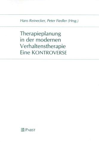 9783931660963: Therapieplanung in der modernen Verhaltenstherapie. Eine KONTROVERSE (Livre en allemand)