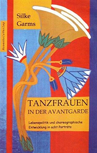 9783931665111: Tanzfrauen in der Avantgarde: Lebenspolitik und choreographische Entwicklung in acht Porträts
