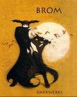 9783931670238: Darkwerks: The Art of Brom