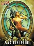 The Art of Max Bertolini (Art Fantastix: Bertolini, Max