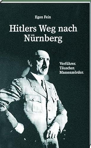 Hitler's Weg nach Nürnberg: Fein, Egon: