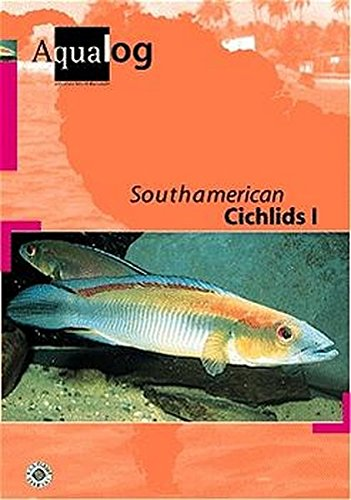 AQUALOG: South American Cichlids I (English and: Ulrich Glaser; Wolfgang
