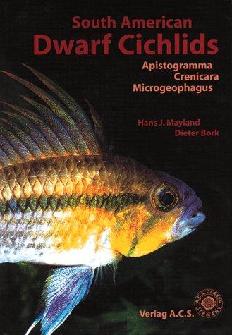South American Dwarf Cichlids (Aqualog Book, Vol.: Bork, Dieter; Mayland,