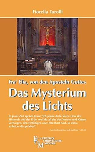 9783931723286: Fra' Elia von den Aposteln Gottes - Das Mysterium des Lichts
