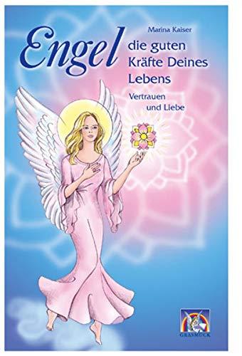 9783931723309: Engel - die guten Kräfte Deines Lebens