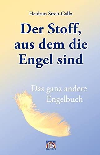 9783931723354: Der Stoff, aus dem die Engel sind: Das ganz andere Engelbuch
