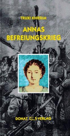 9783931737153: Annas Befreiungskrieg: Ein historischer Roman