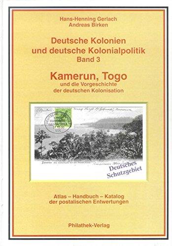 9783931753184: Deutsche Kolonien und detsche Ko0lonialpolitik Band 3 Kamerun, Togo