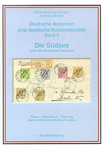 9783931753269: Deutsche Kolonien und deutsche Kolonialpolitik / Die S�dsee und die Deutsche Seepost: Atlas, Handbuch, Katalog der postalischen Entwertung