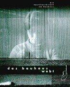 9783931768201: Das Bauhaus webt: Die Textilwerkstatt am Bauhaus. Jahresausstellung des Arbeitskreises selbst�ndiger Kultur-Institute AsKI 1998. Ausstellungskatalog ... zu Weimar vom 26.09.1999 bis 05.12.1999