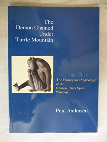 9783931768553: The Demon Chained under Turtle Mountain: The History and Mythology of the Chinese River Spirit Wuzhiqi