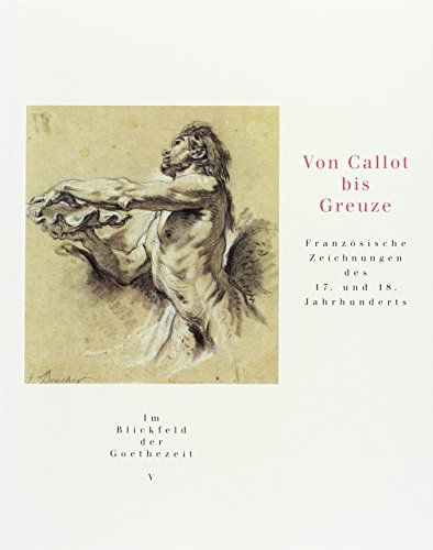 9783931768782: From Callo to Greuze. French Drawings from Weimar [Paperback] Collectif