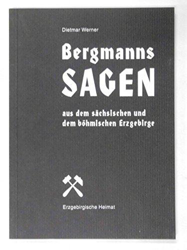 9783931770105: Bergmannssagen aus dem sächsischen und böhmischen Erzgebirge (Livre en allemand)