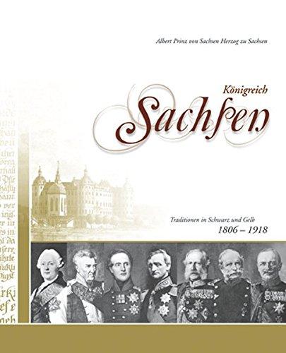 9783931770679: K�nigreich Sachsen: Traditionen in Schwarz und Gelb 1806-1918 (Livre en allemand)