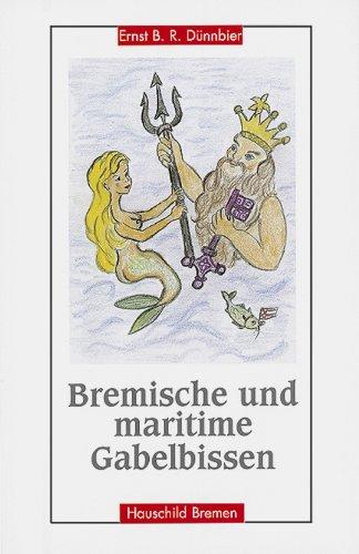 9783931785086: Bremische und maritime Gabelbissen. AufgespieÃ?t und vergnüglich serviert