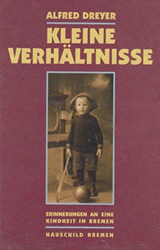 9783931785178: Kleine Verhältnisse: Erinnerungen an eine Kindheit in Bremen (Livre en allemand)
