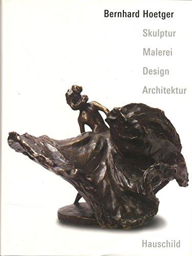 9783931785772: Bernhard Hoetger : Skulptur, Malerei, Design, Architektur / herausgegeben von Maria Anczykowski ; Fotos von Jurgen Nogai (German Edition)