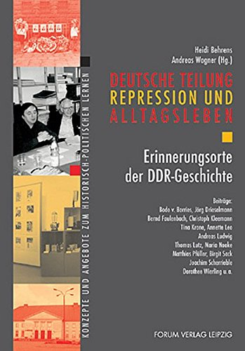 9783931801311: Deutsche Teilung, Repression und Alltagsleben: Erinnerungsorte der DDR-Geschichte
