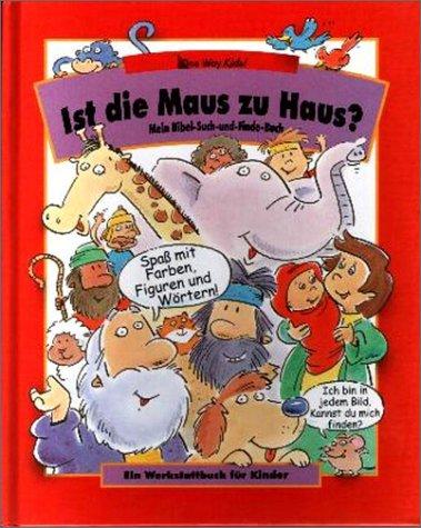 9783931822668: Ist die Maus zu Haus?. Mein Bibel-Such-und-Finde-Buch. Bilderbuch