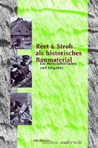 9783931824099: Reet und Stroh als historisches Baumaterial