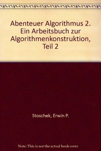9783931828585: Abenteuer Algorithmus 2. Ein Arbeitsbuch zur Algorithmenkonstruktion, Teil 2