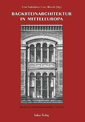 9783931836269: Studien zur Backsteinarchitektur / Backsteinarchitektur in Mitteleuropa. Neuere Forschungen: Protokollband des Greifswalder Kolloquiums 1998