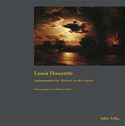 9783931836573: Louis Douzette: Spatromantische Malerei an der Ostsee (German Edition)