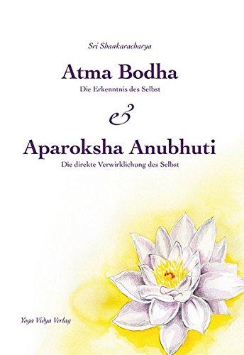9783931854850: Atma Bodha & Aparoksha Anubhuti: Die Erkenntnis des Selbst & Die direkte Verwirklichung des Selbst