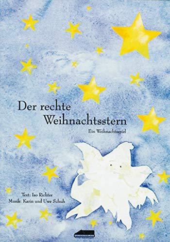 Der rechte Weihnachtsstern (Aufführungsstücke und Musicals für Kinder) [Pamphlet] Richter, Isolde and Schuh, Uwe - Isolde Richter, Silvia Katefidis