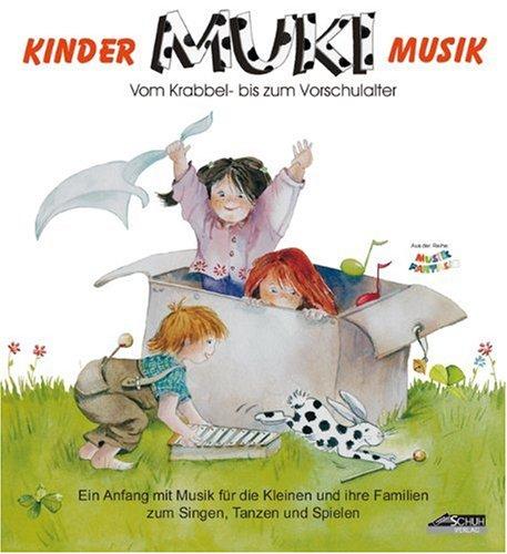 9783931862169: MUKI - Kindermusik. Ein Anfang mit Musik für die Kleinen und ihre Familien zum Singen, Tanzen und Spielen