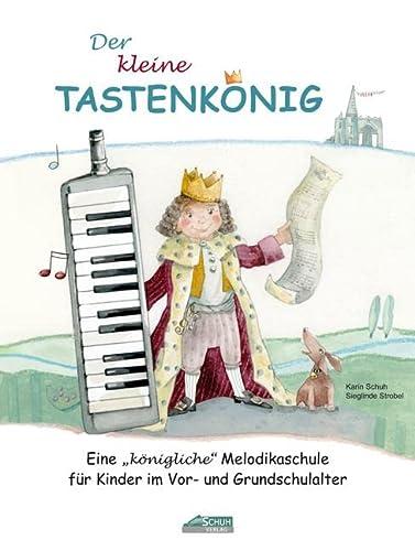 Der kleine Tastenkönig, für Melodika: Schuh, Karin /