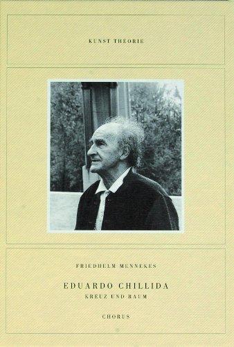 9783931876401: Eduardo Chillida . Kreuz und Raum.