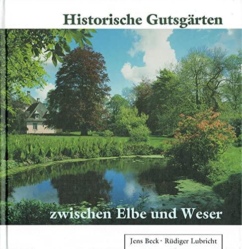 9783931879228: Historische Gutsg�rten zwischen Elbe und Weser
