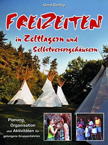 9783931902827: Freizeiten in Zeltlagern und Selbstversorgehäusern