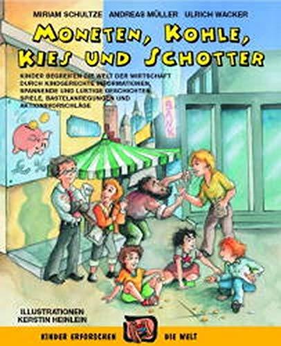 Moneten, Kohle, Kies und Schotter: Kinder begreifen die Welt der Wirtschaft durch kindgerechte ...