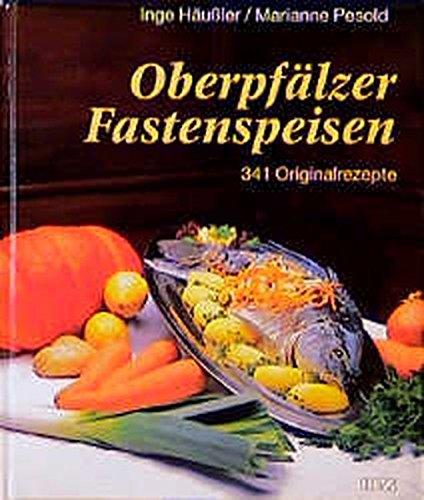 9783931904708: Oberpfälzer Fastenspeisen: 341 Original-Rezepte