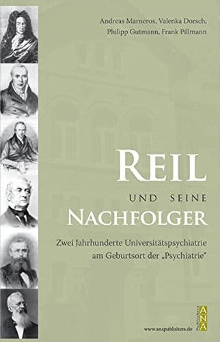 Reil und seine Nachfolger: Andreas Marneros